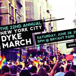TODAY! 22nd Annual NYC Dyke March