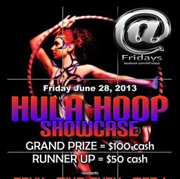@ Fridays - HOOPING SHOWCASE ($150 in cash prizes)