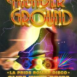 THUNDER GROUND: LA PRIDE ROLLER RINK & DISCO!