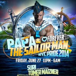 PAPA+Forever: PAPA THE SAILOR MAN | NYC Pride 2014 | Friday, June 27