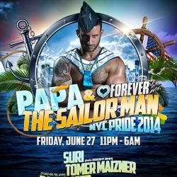 PAPA+Forever: PAPA THE SAILOR MAN   NYC Pride 2014   Friday, June 27