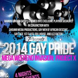 2014 NYC PRIDE MEGA WEEKEND INVASION: PROJECT X