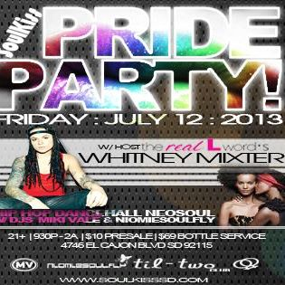 SOULKISS SAN DIEGO PRIDE PARTY hosted by The Real L Word's WHITNEY MIXTER!