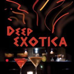 Deep Exotica Presents