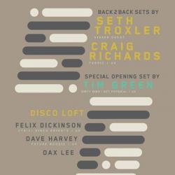Dax Presents - Seth Troxler & Craig Richards + Tim Green, Felix Dickinson, Dave Harvey & Dax Lee