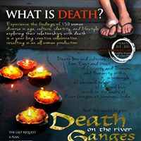 Death on the River Ganges | A Ceremonial Play - Embracing Death in Celebrating Life