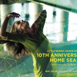 LITTLE SEISMIC DANCE COMPANY 10th Anniversary Home Season