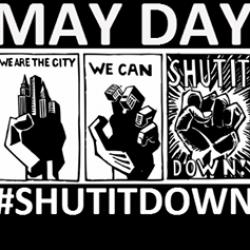 May Day #SHUTITDOWN in the Bay Area!