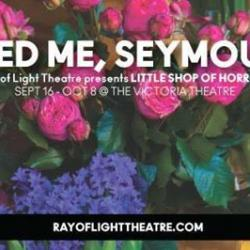 Ray of Light Theatre presents: Little Shop of Horrors
