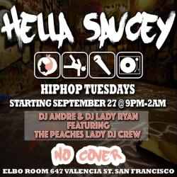 Hella Saucey Hip Hop Tuesdays at Elbo Room 9/27 No Cover
