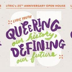 LYRIC's 25th Anniversary Open House