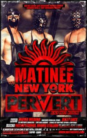 MATINEE Pervert: Black Party Wknd
