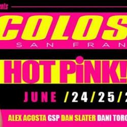 COLOSSUS | HOT PiNK! SF PRIDE WEEKEND 2016