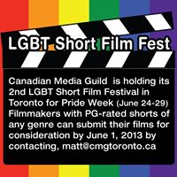 Canadian Media Guild-Toronto's 2013 PRIDE WEEK LGBT SHORT FILM FESTIVAL
