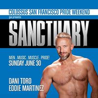 SANCTUARY - COLOSSUS SF Pride Weekend