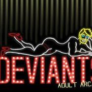 DEVIANTS ADULT ARCADE