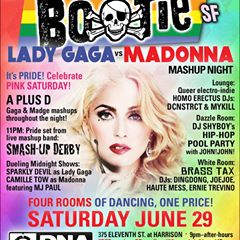TONIGHT! BOOTIE SF - Lady Gaga vs. Madonna Mashup Night! Pink Saturday: 4 rooms of dancing!