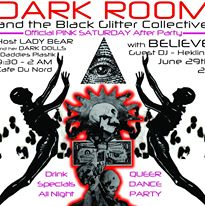 DARK ROOM the Black Glitter Collective - Pink Saturday After Party w/BELIEVE & DJ Heklina