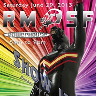 TODAY! SHOW IT! RMSF Rubber Pride Party