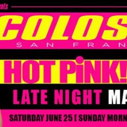 Colossus | HOT PiNK! SF PRIDE MAIN EVENT