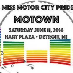 Mr & Miss Motor City Pride Pageant 2016 : Motown