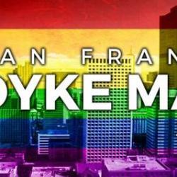 24th Annual San Francisco Dyke March #Stillherestillqueer