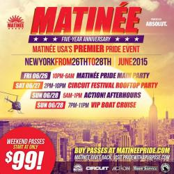 ★ MATINEE PRIDE 2015 ★ WEEKEND PASS ★ New York City