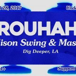 BROUHAHA w/ Alison Swing & Masha (Dig Deeper)