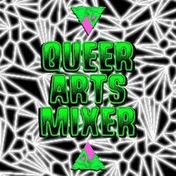 ▼Queer Arts Mixer▼