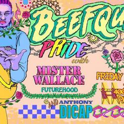 Beefquake Pride Presents Mister Wallace & Anthony Dicap!