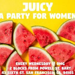 Juicy: A Weekly Party For Women!