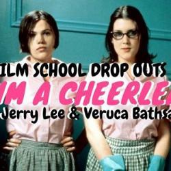 FILM School DROP OUTS Presents: But Im a Cheerleader Tomorrow!