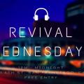 Revival Wednesday